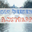 NEW VIDEO: That Weekend in Amsterdam!