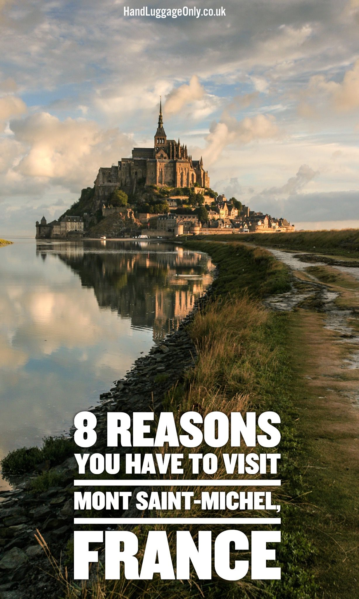 8 Reasons You Have To Visit Mont Saint-Michel in France!