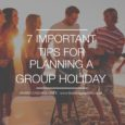 7 Tips For Planning A Holiday With Your Friends!