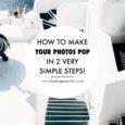 These Two Simple Steps Are The Easiest Way To Make Your Photos Pop!