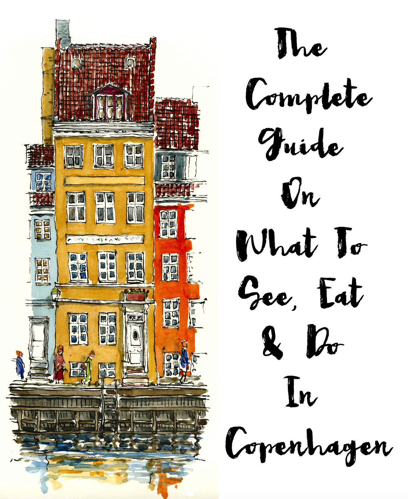 The Complete Guide On All The Things To See, Eat And Do In Copenhagen, Denmark