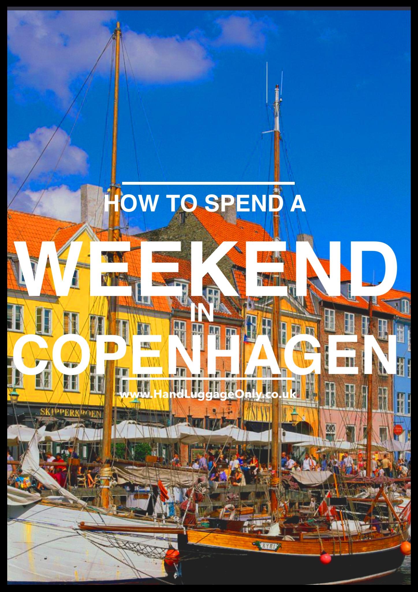 How To Spend a Weekend in Copenhagen!