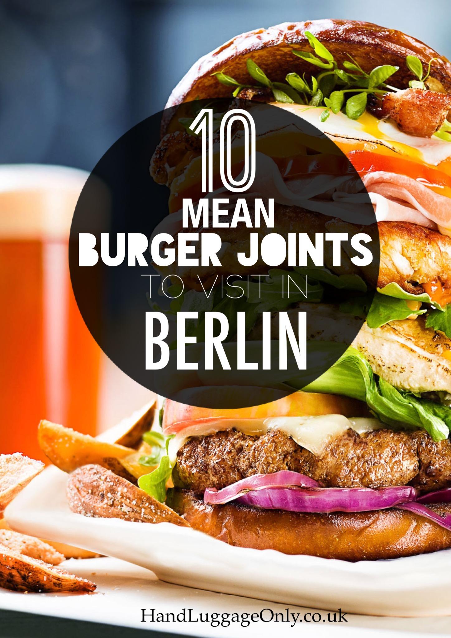 10 BURGER RESTAURANTS YOU HAVE TO VISIT IN BERLIN!