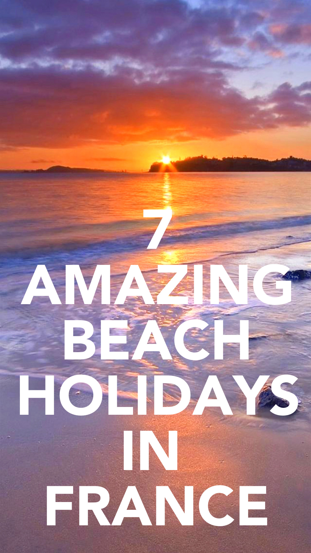 7 Amazing Beach Holidays You Need To Go On In France! (1)
