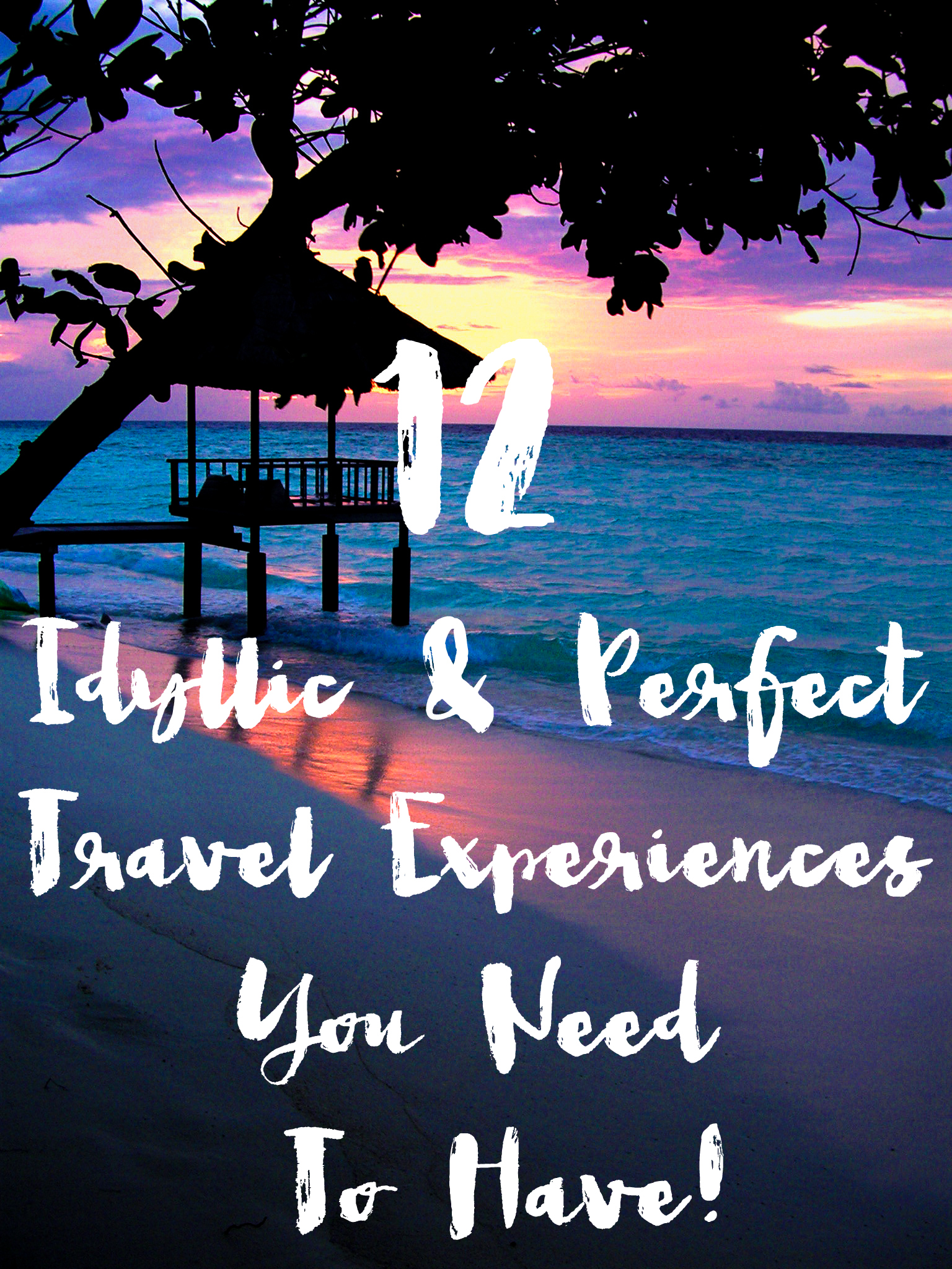 12 Idyllically Perfect Travel Experiences Across The World You Need To Have! (1)