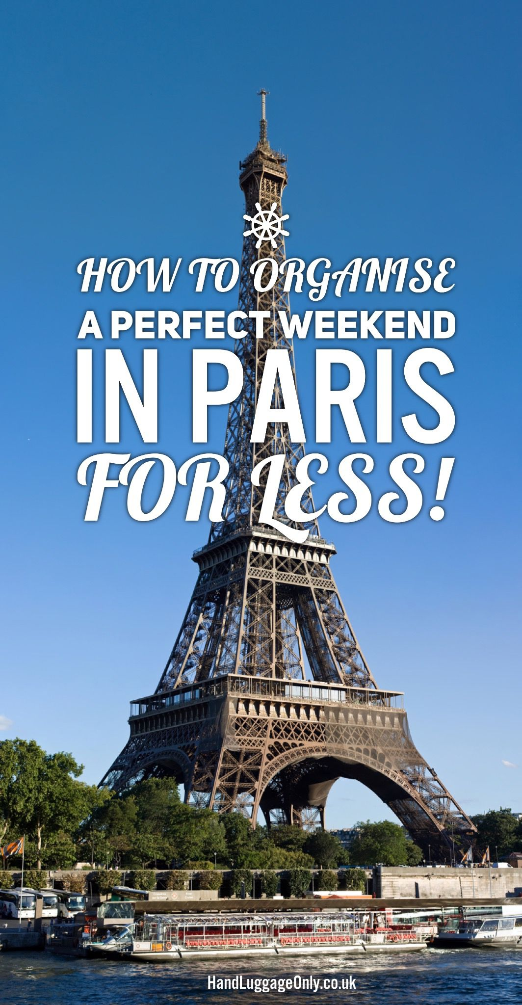 How To Organise A Perfect Weekend In Paris For Less