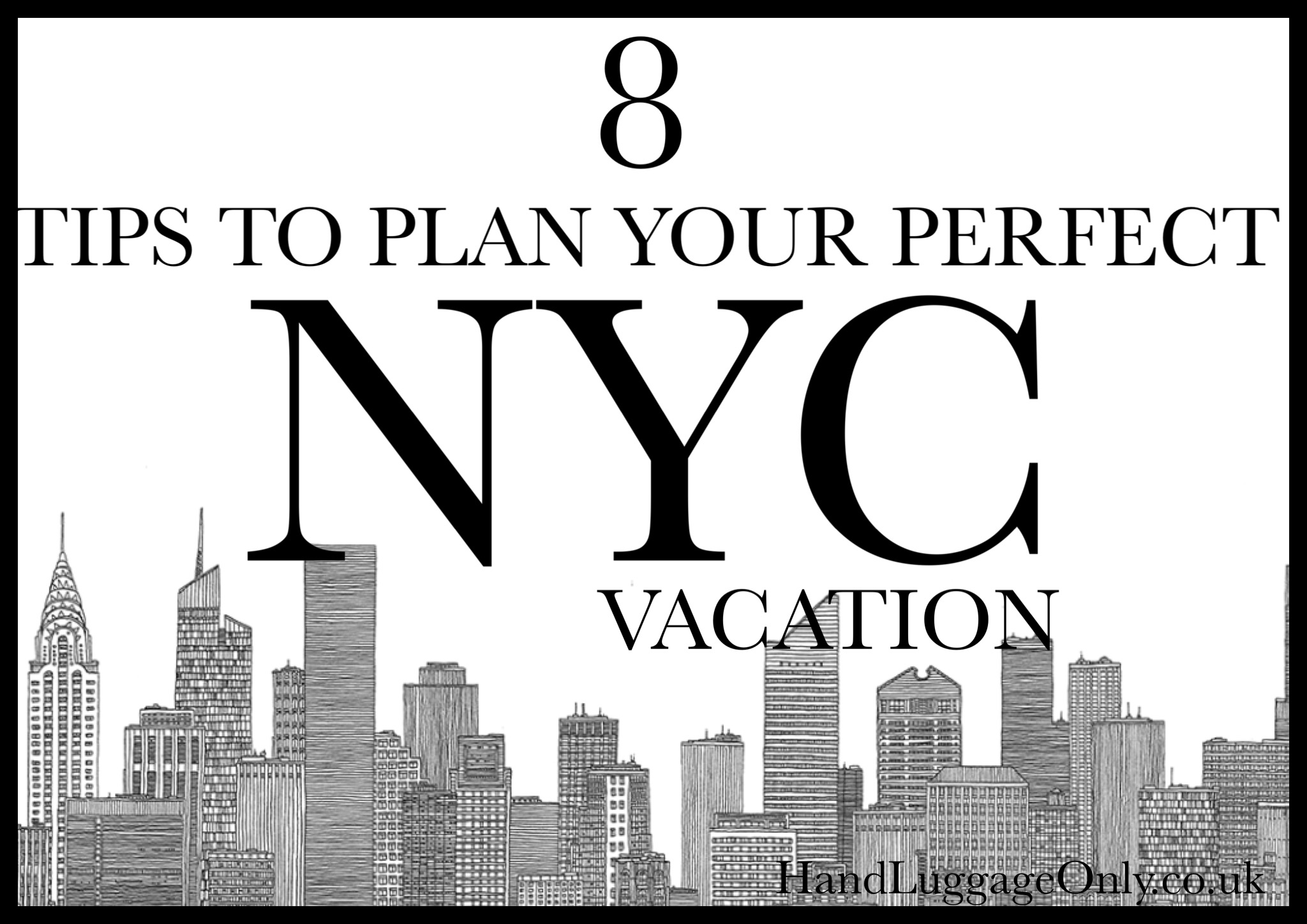 8 Travel Tips To Plan Your Perfect New York City Break (1)