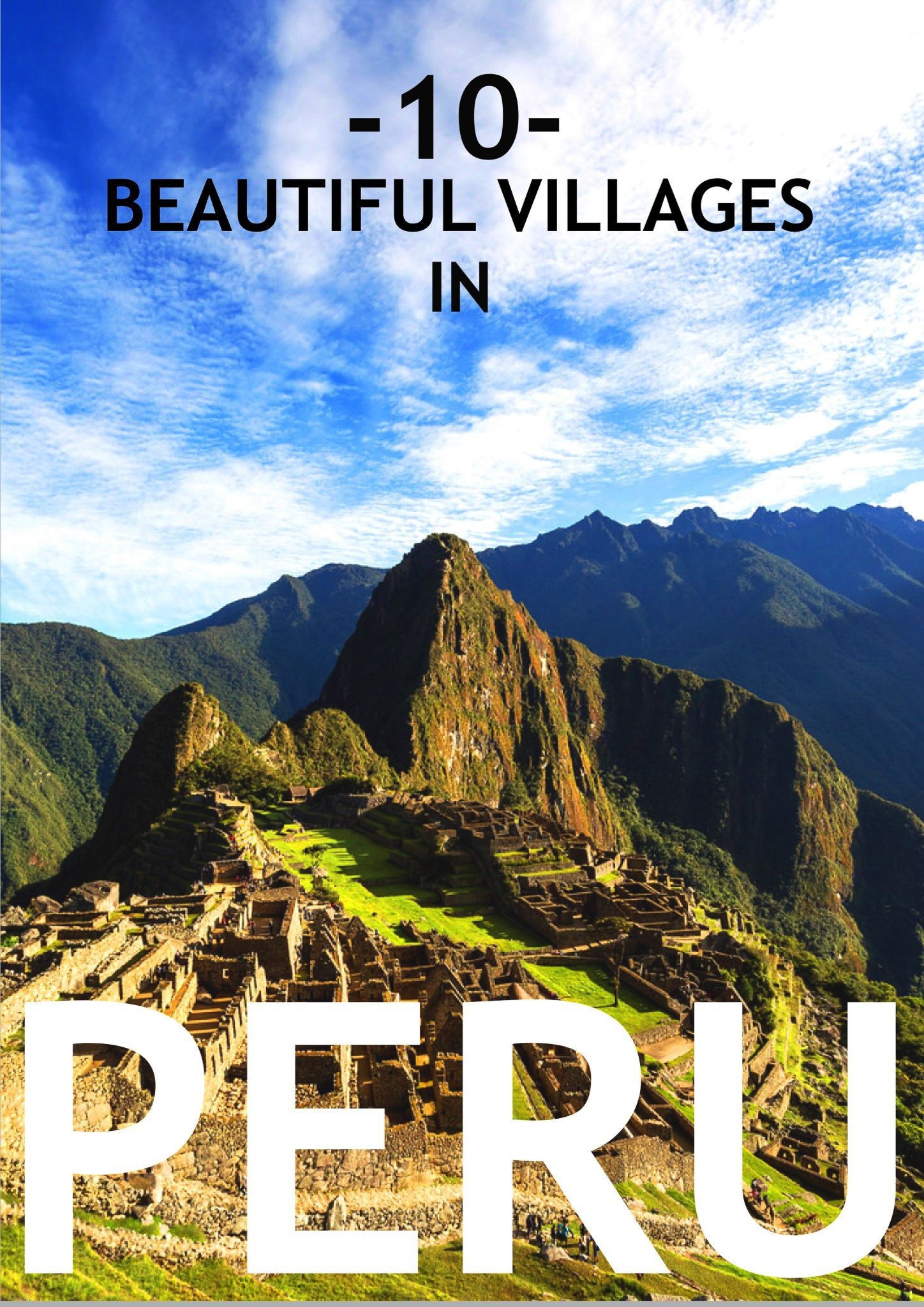 10 Beautiful Villages That You Must Visit In Peru (2)