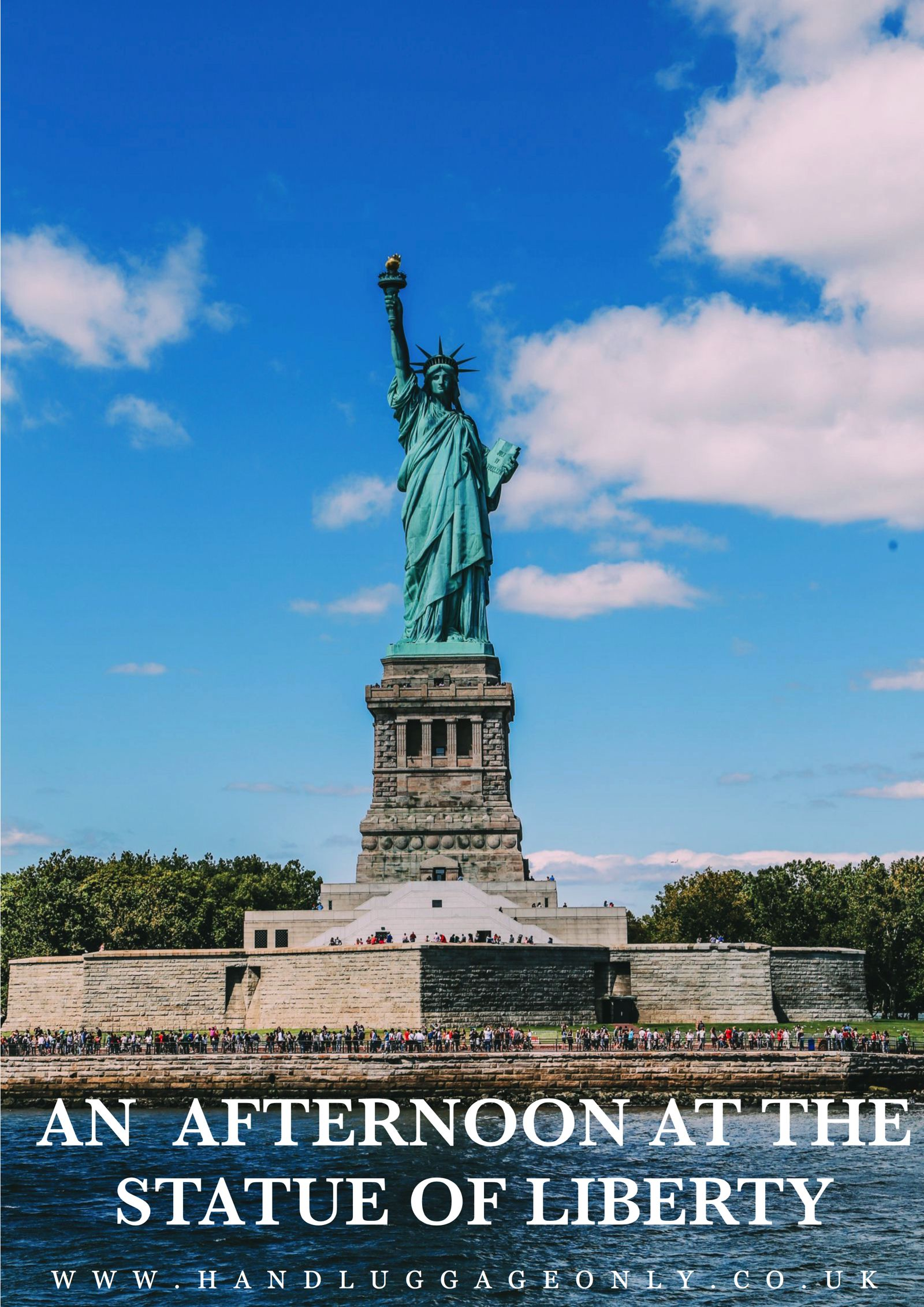 AN AFTERNOON AT THE STATUE OF LIBERTY
