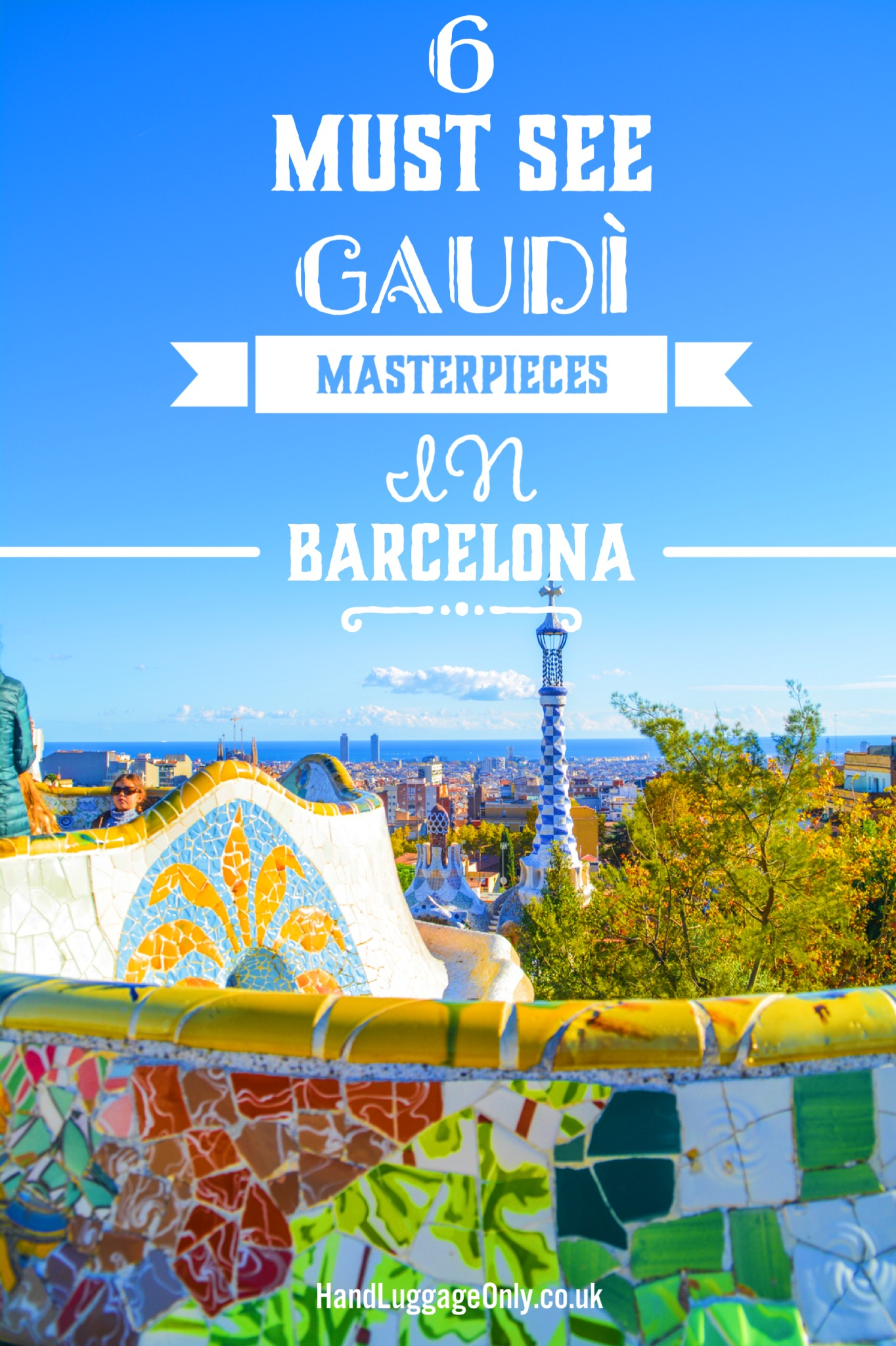 6 Must See Pieces Of Architecture By Gaudì In Barcelona (1)