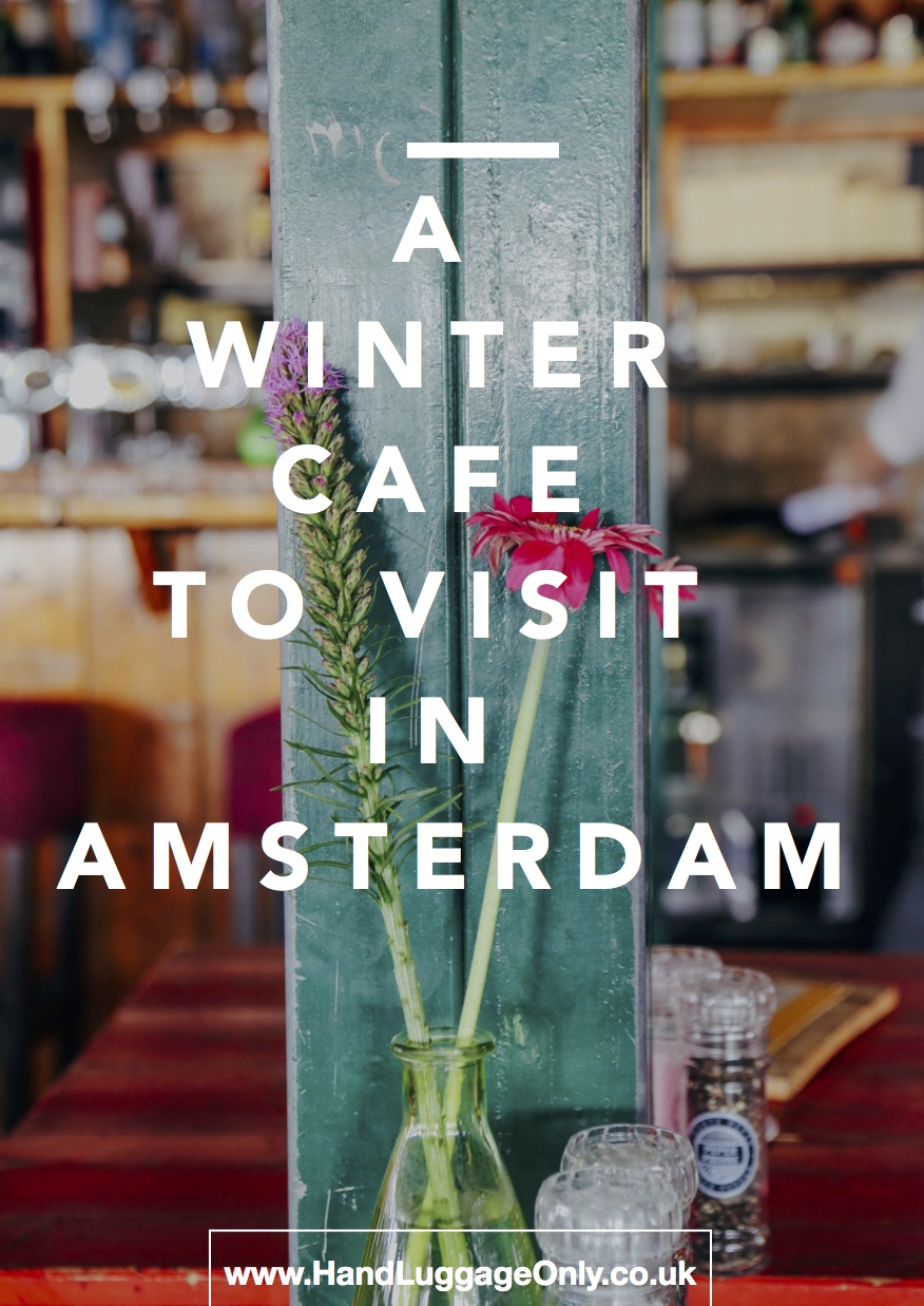 My Winter Cafe Recommendation For Amsterdam