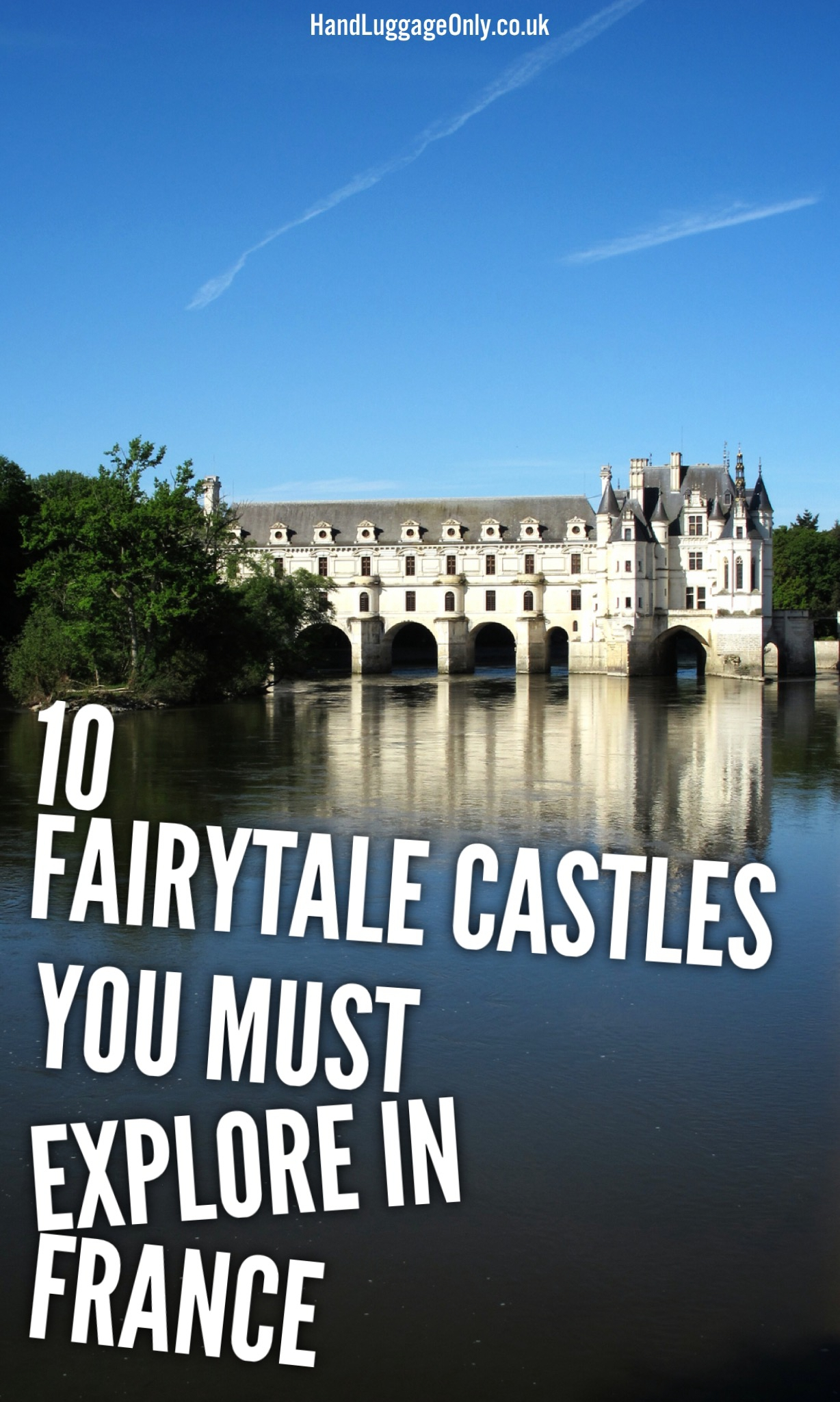 10 Fairytale Castles You Must Explore In France (1)