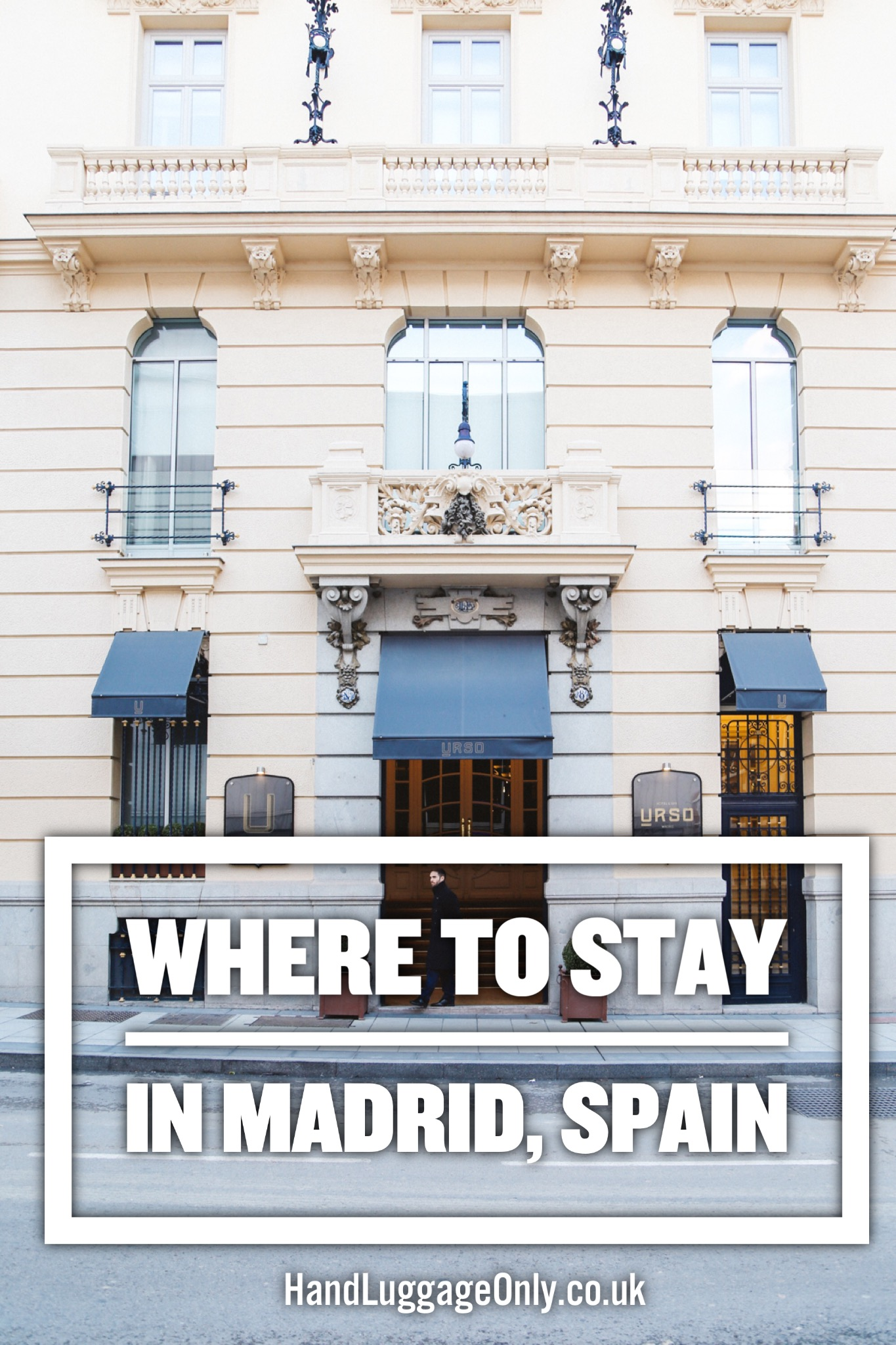 MY RECOMMENDATION FOR WHERE TO STAY IN MADRID