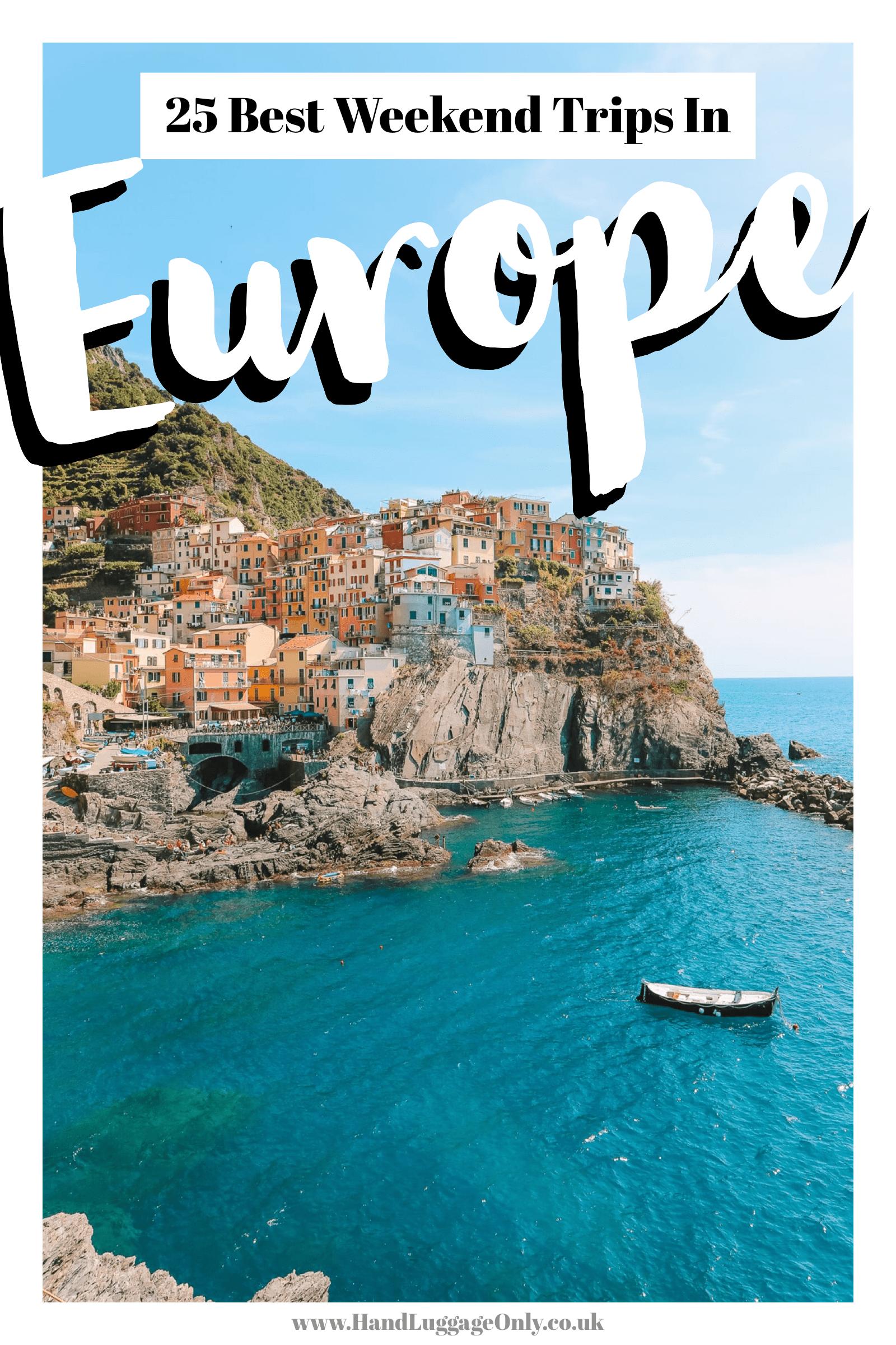 25 Perfect Weekend Getaways In Europe