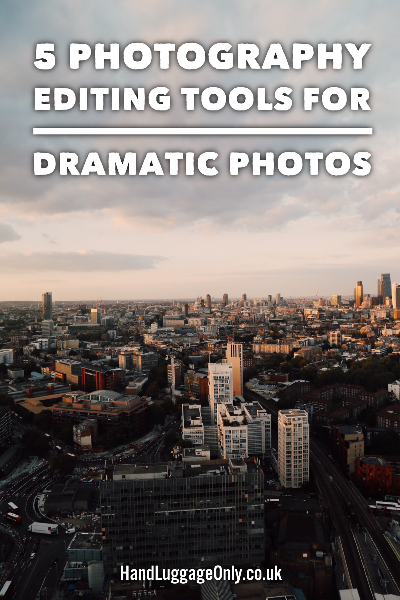 5 Photography Editing Tools To Make Your Photos More Striking And Dramatic