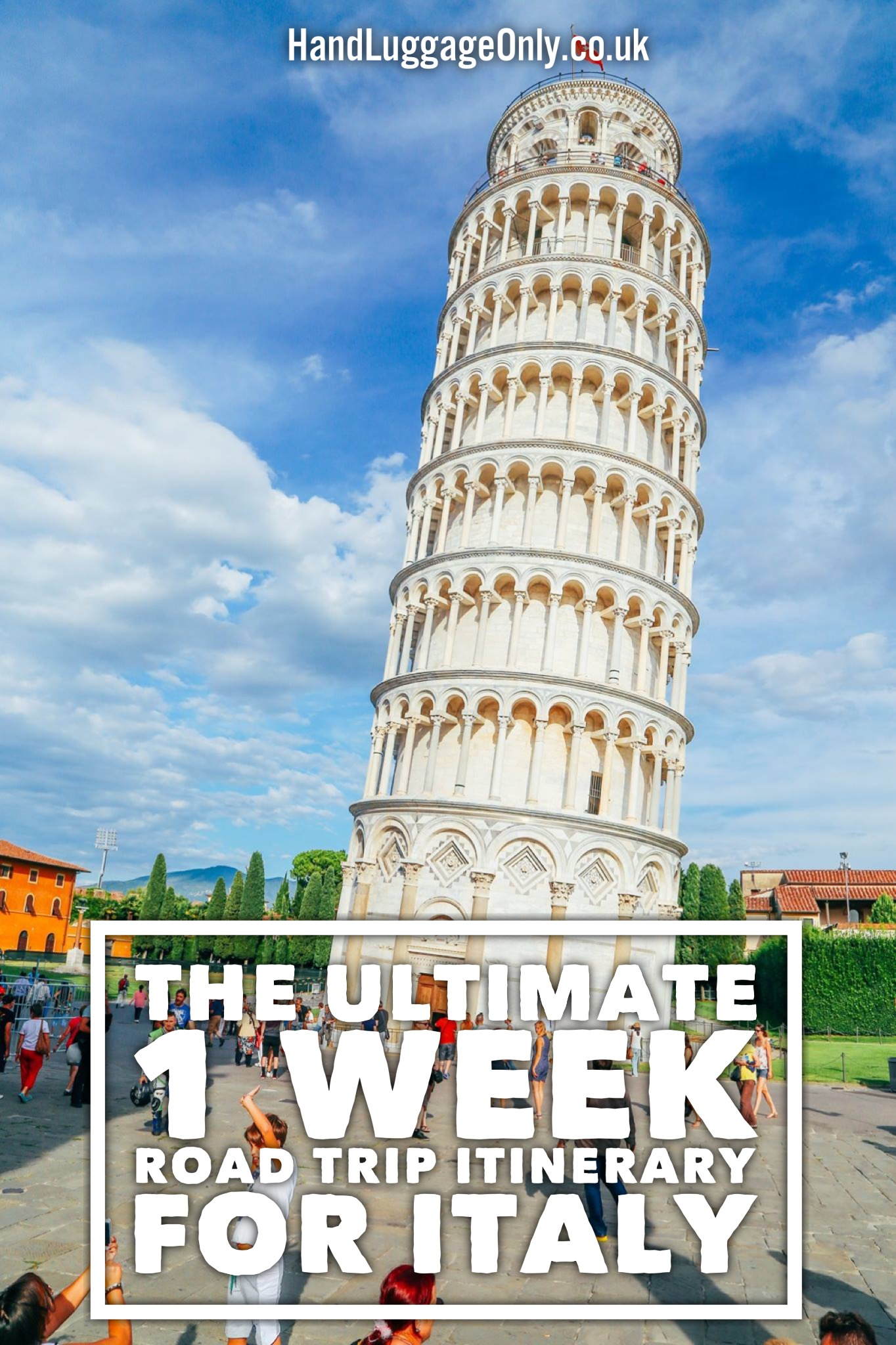 A 1 WEEK ROAD TRIP ITINERARY FOR ITALY