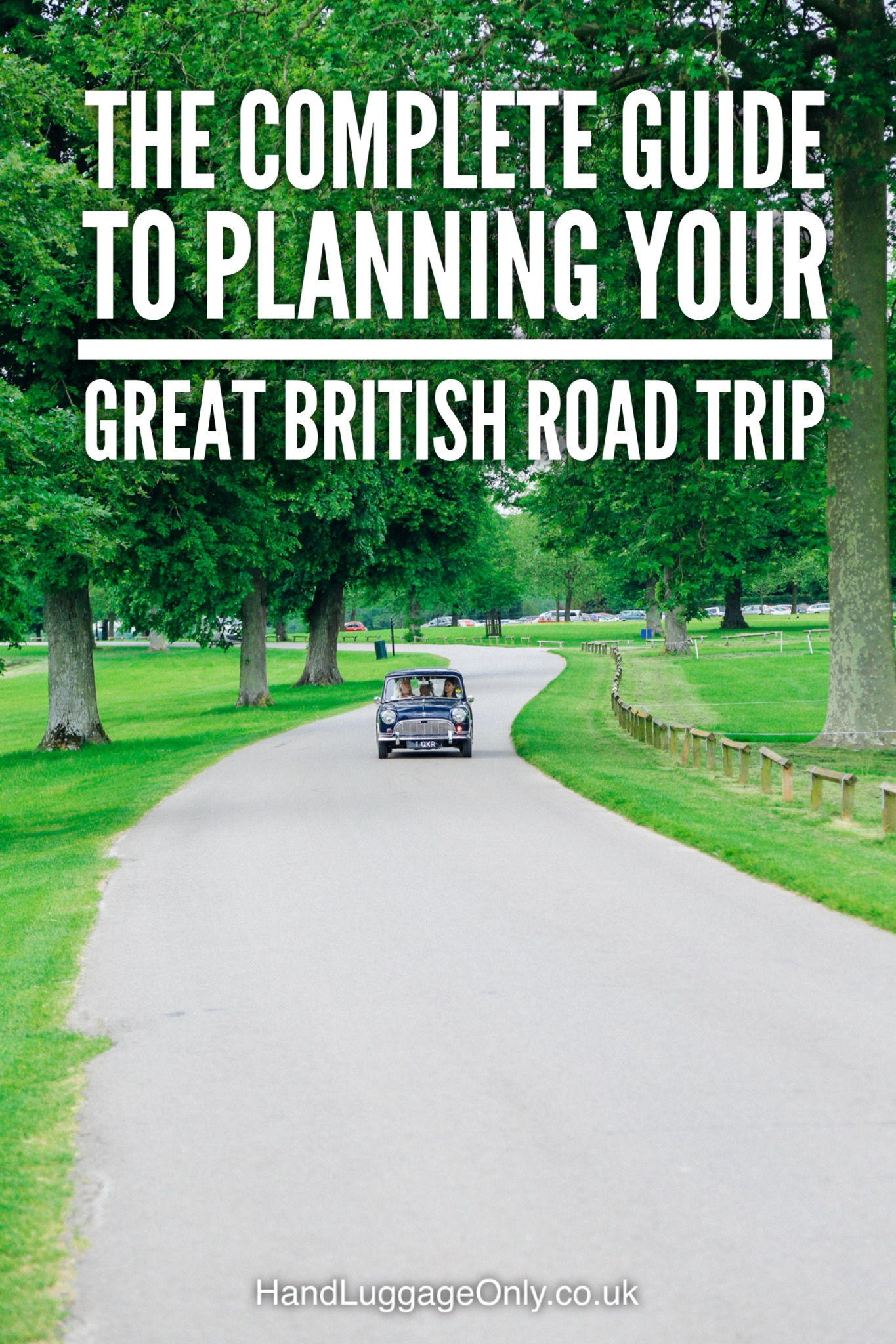 The Complete Guide To Planning Your Great British Road