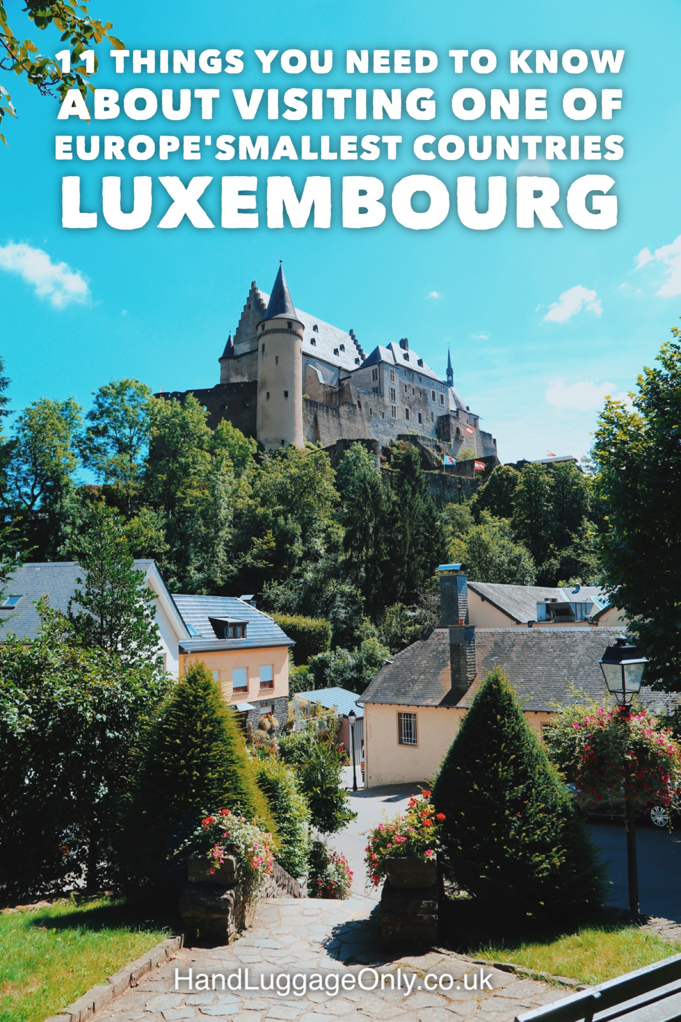 11 Things You Need To Know About Visiting Luxembourg – One of Europe's Smallest Countries!