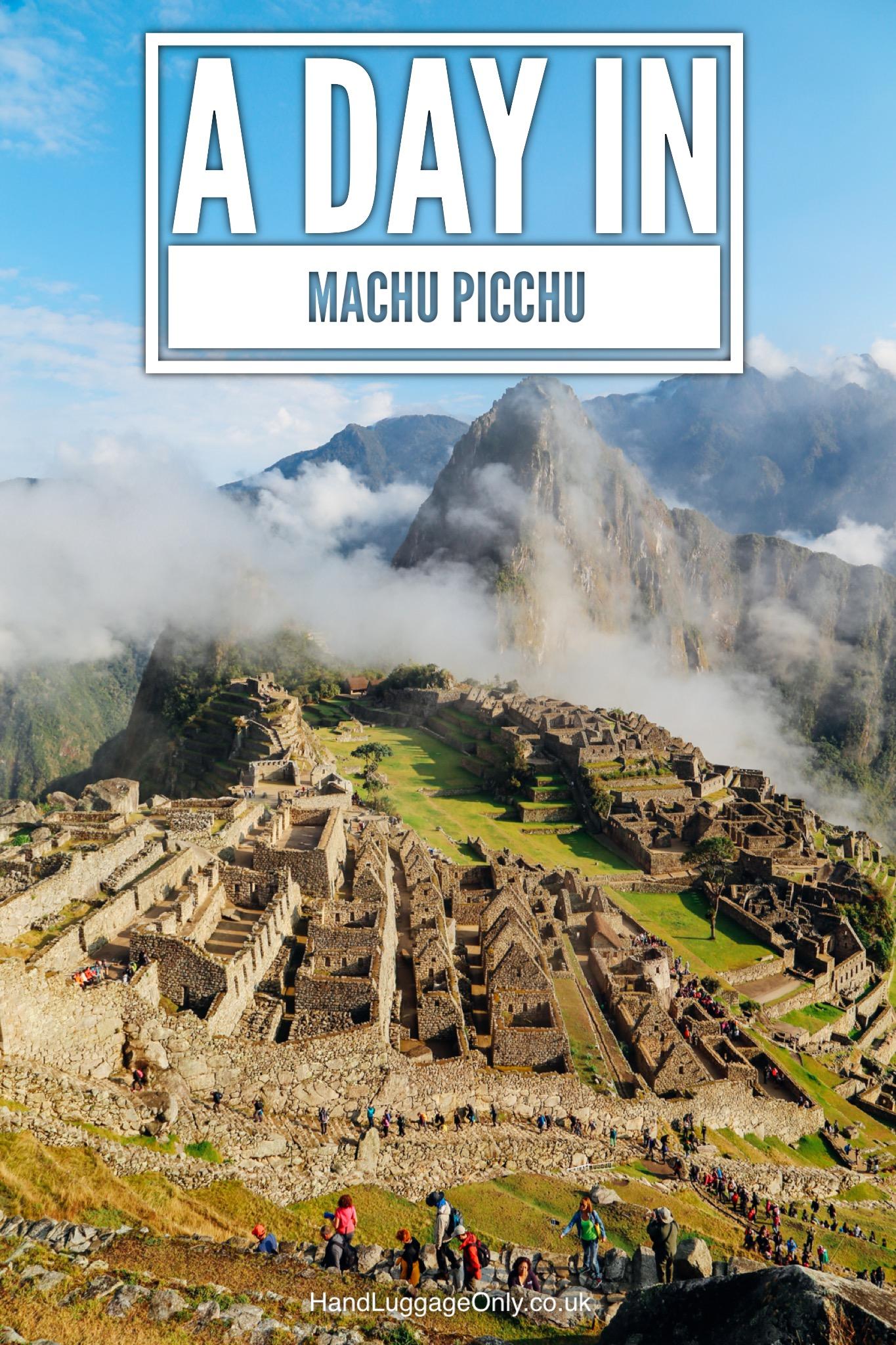 A Day In Machu Picchu... And Hiking The Impressive Huayna Picchu Mountain, Peru (1)