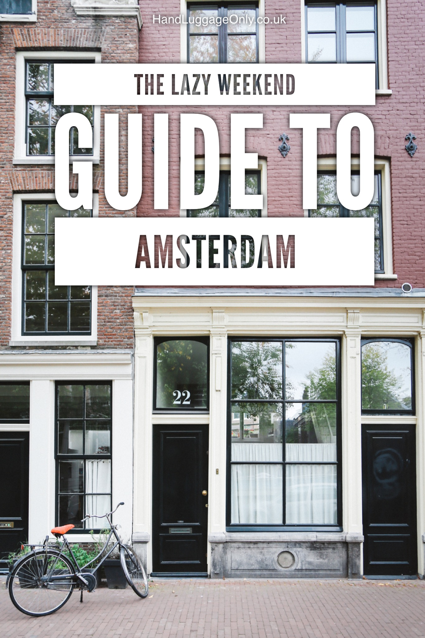 The Lazy Guide To A Weekend In Amsterdam (1)