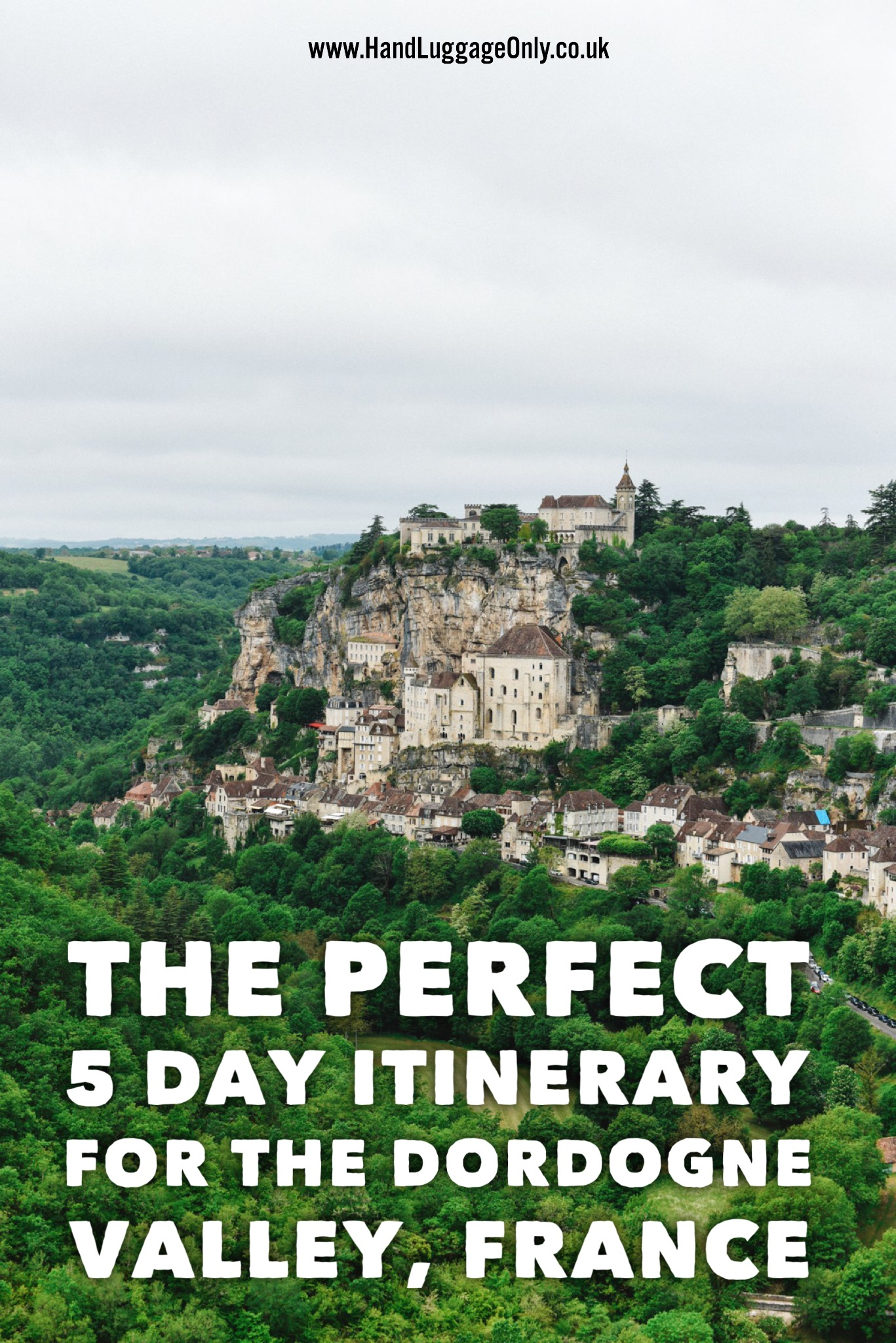 The Perfect 5 Day Travel Itinerary For The Dordogne Valley In France (2)