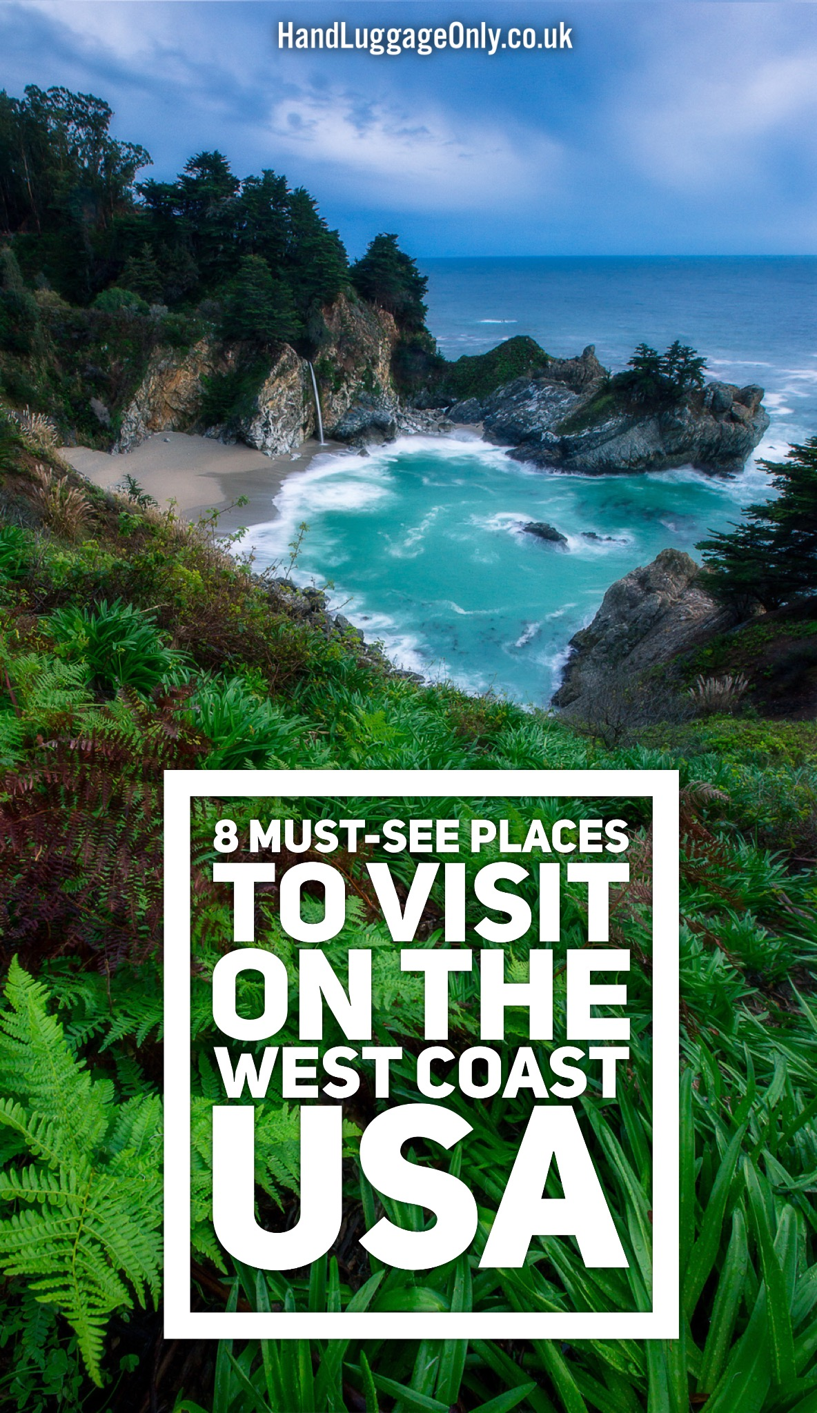 8 must see places to visit on the west coast of america for Places to go on vacations