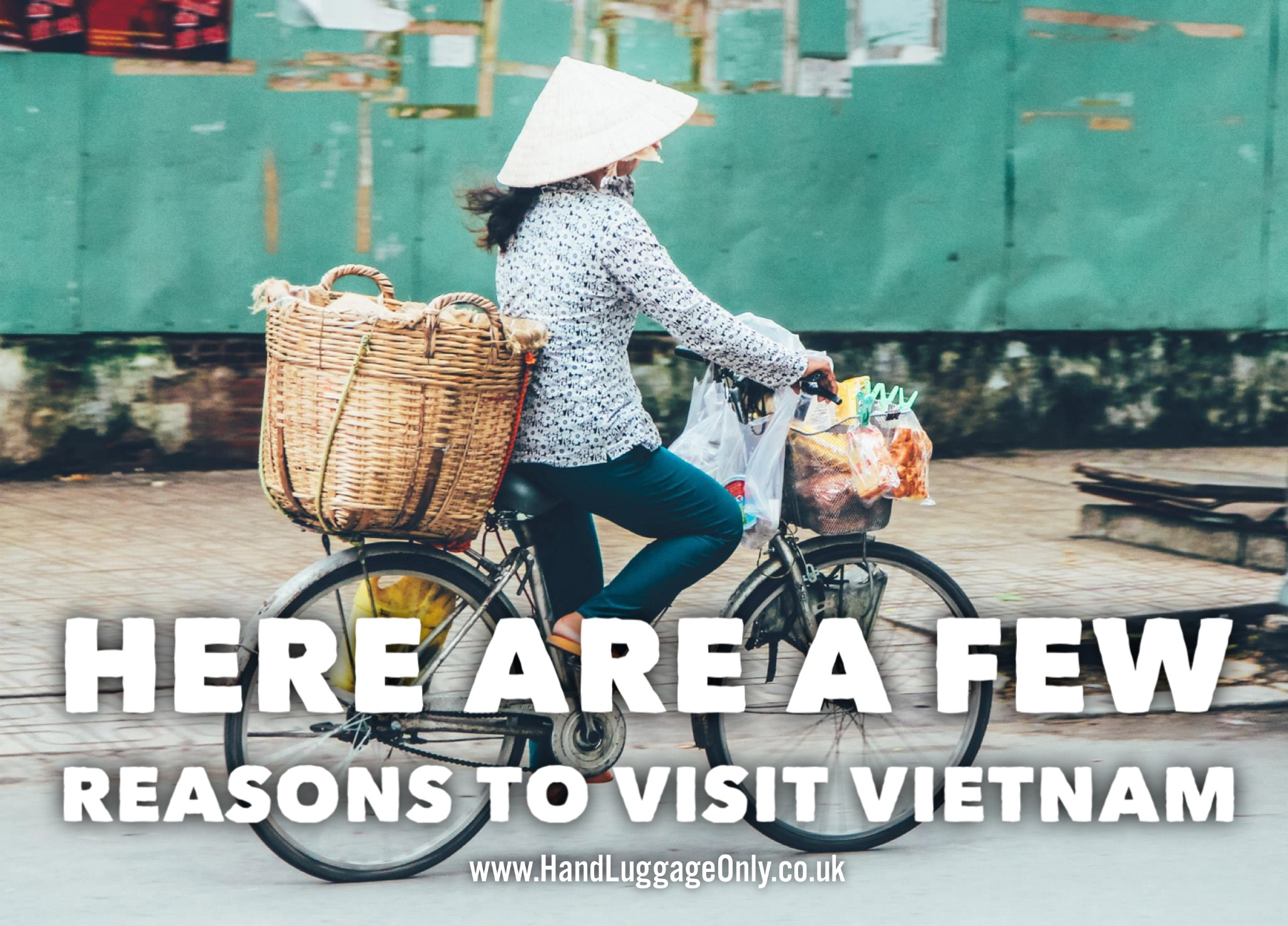 Here Are Some Reasons Why You Need To Visit Vietnam...