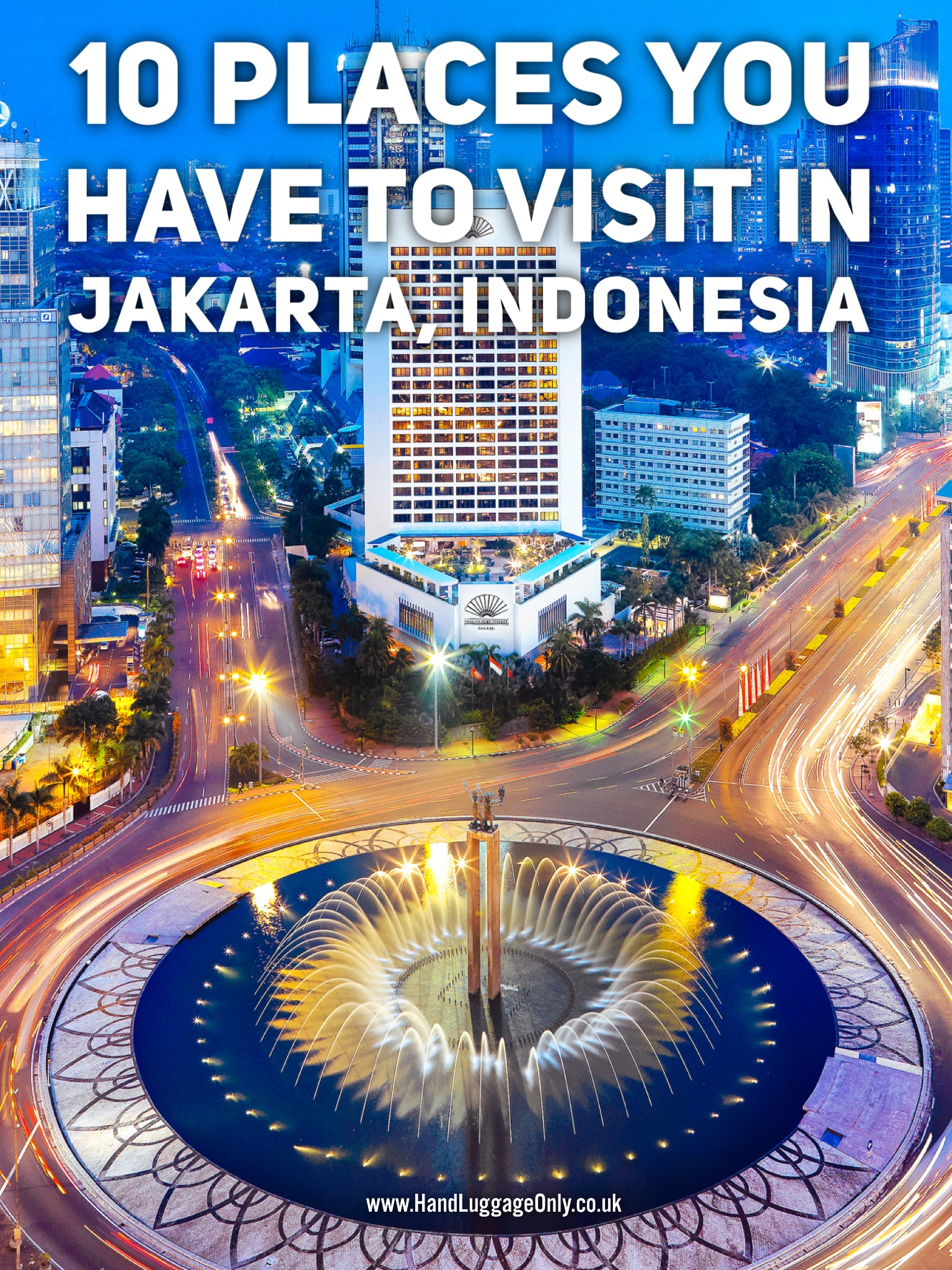 10 Places You Have To Visit In Jakarta, Indonesia (1)