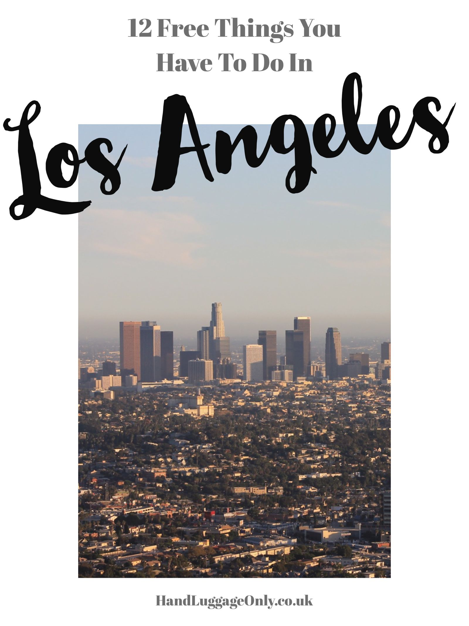 12 amazing free things to do in los angeles hand luggage for Things to do and see in los angeles