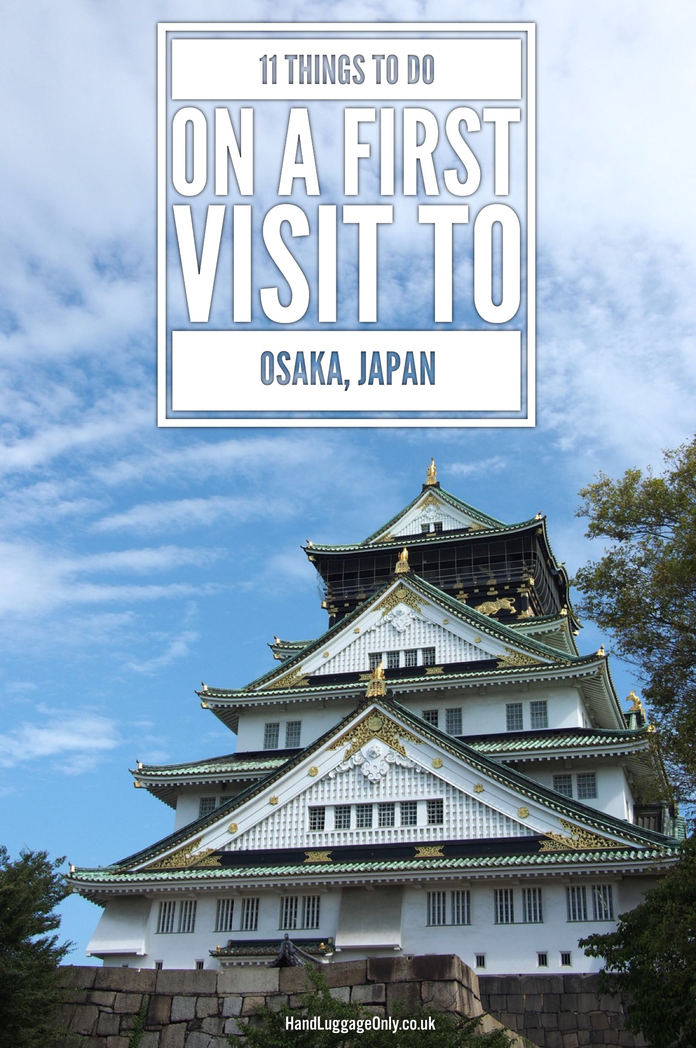 11 Things To Do On A First Time Visit To Osaka, Japan (1)