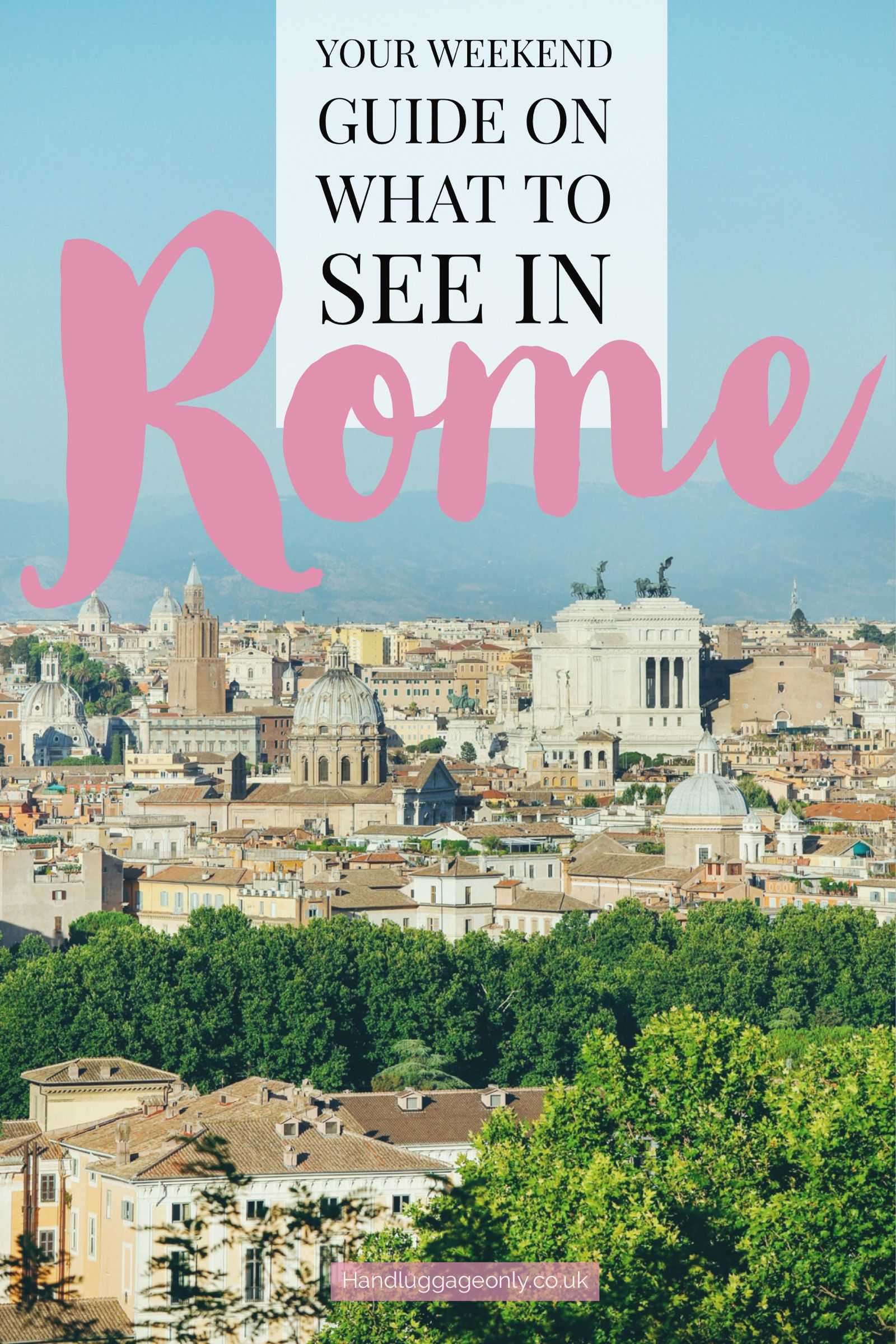 The Complete Weekend Guide On Things To See And Do In Rome (37)