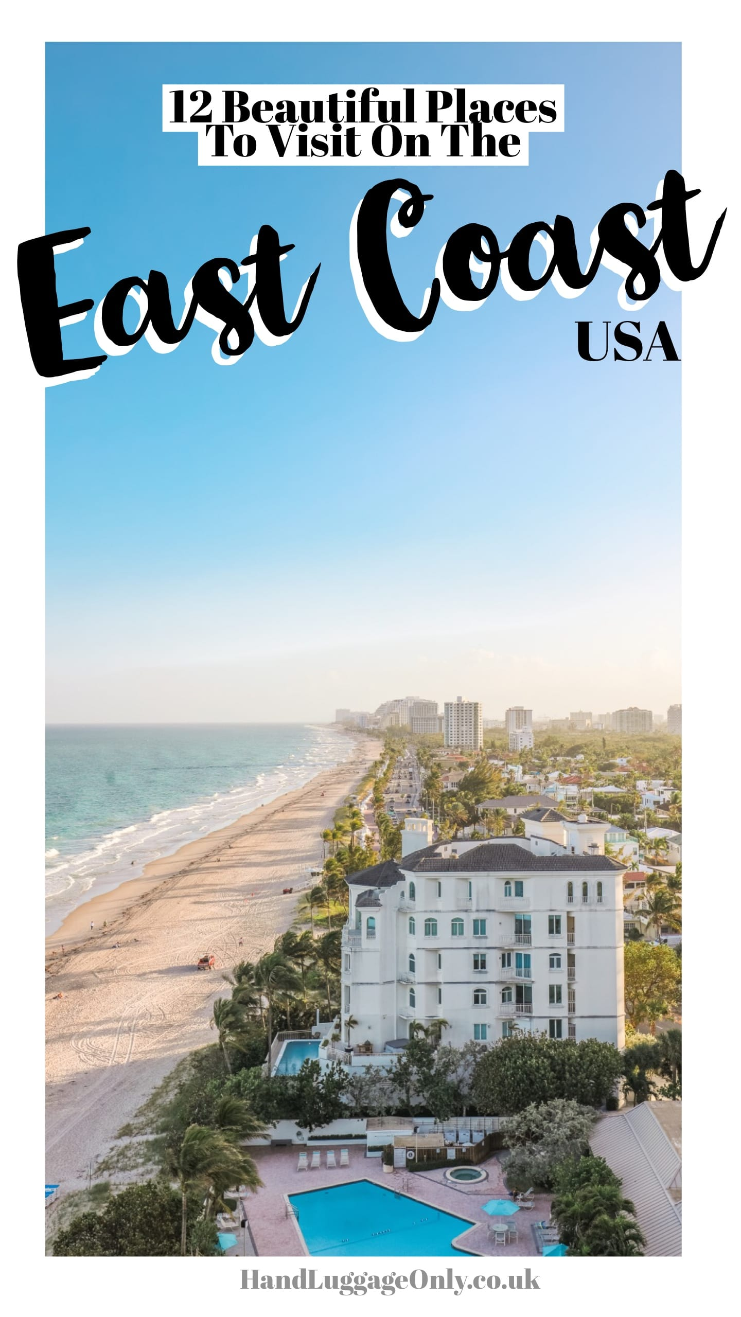 12 Beautiful Places To Visit On The East Coast USA  Hand