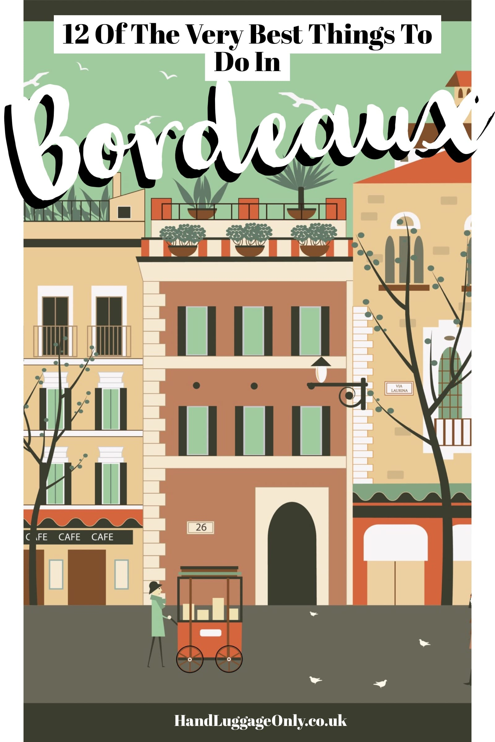 12 Of The Best Things To Do In Bordeaux