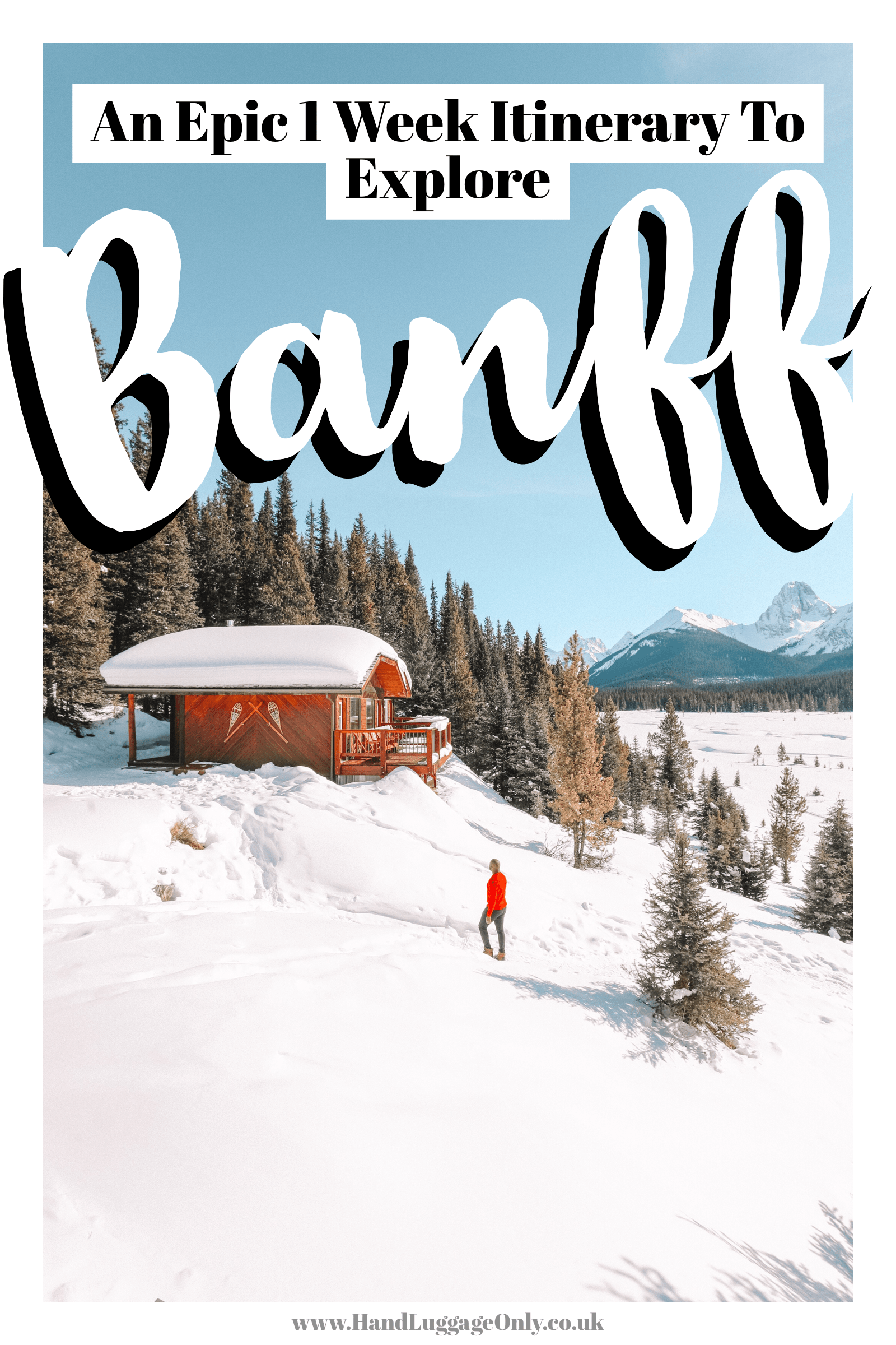 An Epic 1-Week Banff Itinerary In Winter (And Surroundings)